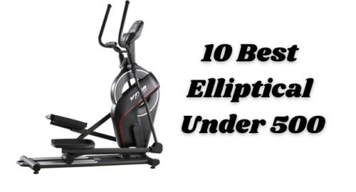 10 Best Elliptical Under 500