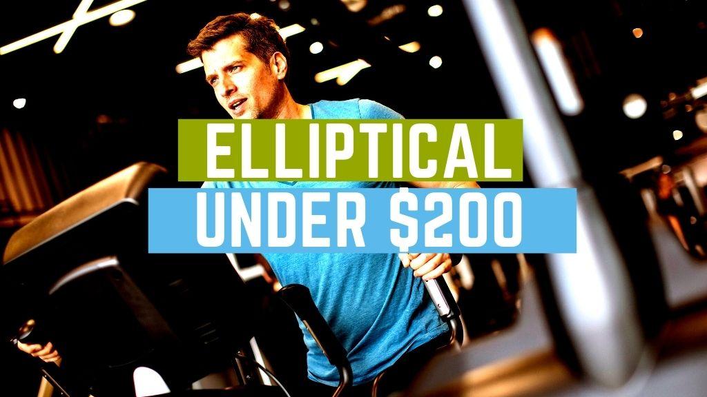 Best Elliptical Under $200
