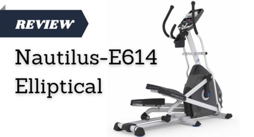 Nautilus E614 Elliptical Reviews