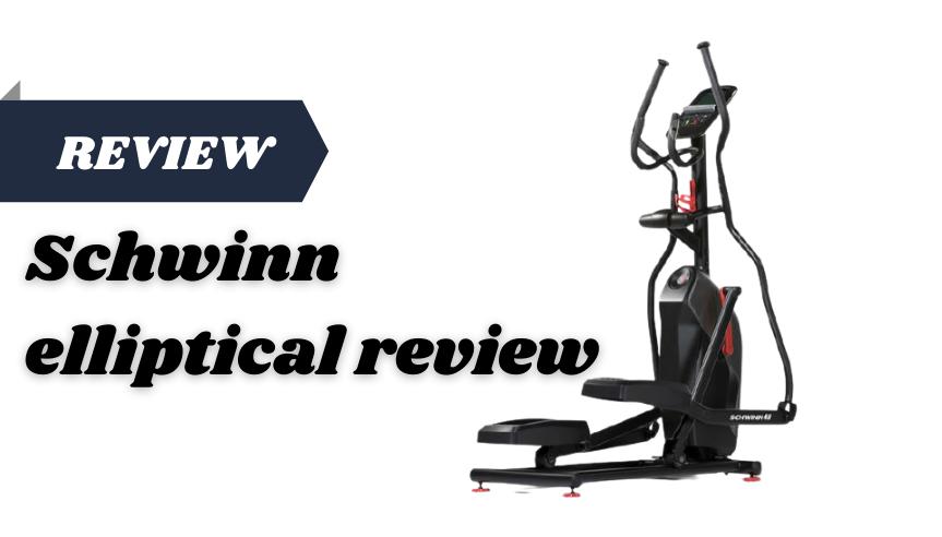 Schwinn Elliptical Reviews