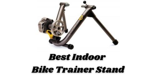 Best Indoor Bike Trainer Stand